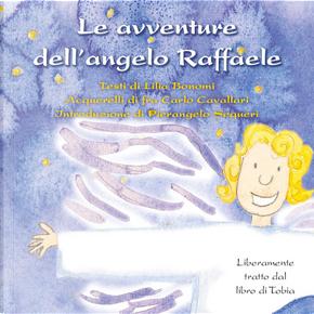 Le avventure dell'angelo Raffaele by Lilia Bonomi