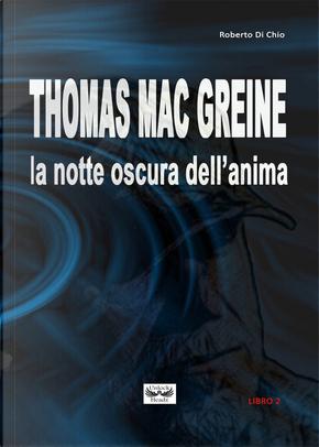 Thomas Mac Greine. La notte oscura dell'anima by Roberto Di Chio