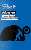 Adbusters. Ironia e distopia dell'attivismo visuale