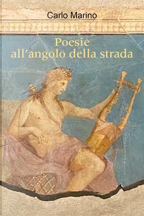 Poesie all'angolo della strada by Carlo Marino