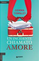 Un incidente chiamato amore by Gemma Townley