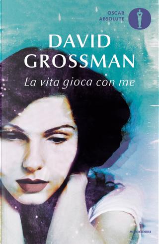 La vita gioca con me by David Grossman