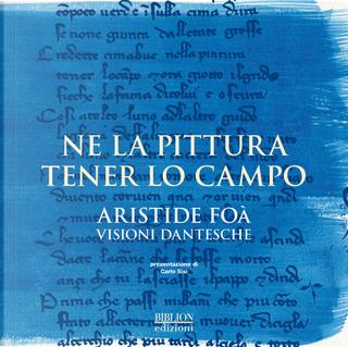 Ne la pittura tener lo campo. Aristide Foà. Visioni dantesche.  Catalogo della mostra (Ravenna, 12-30 settembre 2017)