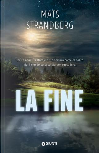 La fine by Mats Strandberg