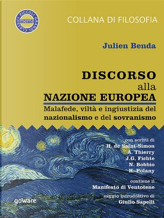 Discorso alla nazione europea. Malafede, viltà e ingiustizia del nazionalismo e del sovranismo by Julien Benda