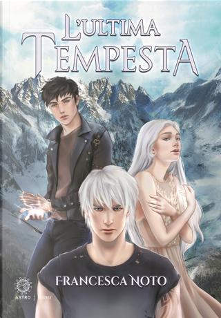 L'ultima tempesta by Francesca Noto