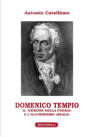 Domenico Tempio. Il «demone della poesia» e l'Illuminismo «reale» by Antonio Catalfamo