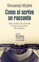 Come si scrive un racconto. Scrivere narrativa by Vincenzo Vizzini