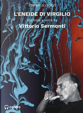 L'Eneide di Virgilio letto da Vittorio Sermonti. Audiolibro. CD Audio formato MP3 by Vittorio Sermonti