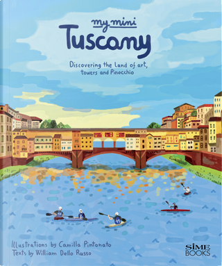 My mini Tuscany. Discovering the land of art, towers and Pinocchio. Cover Firenze by Russo William Dello