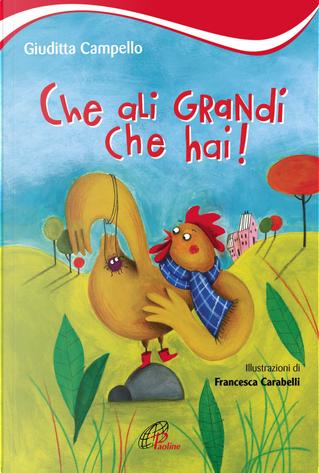Che ali grandi che hai! by Giuditta Campello