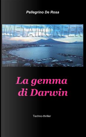 Metamorfer. La gemma di Darwin by Pellegrino De Rosa