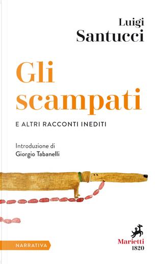 Gli scampati e altri racconti inediti by Luigi Santucci