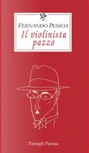 Il violinista pazzo by Fernando Pessoa