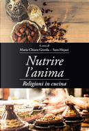 Nutrire l'anima. Religioni in cucina
