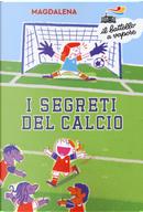 I segreti del calcio by Magdalena