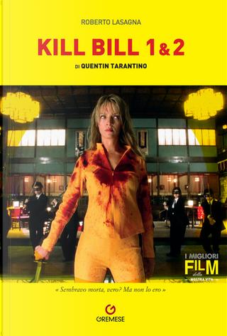 Quentin Tarantino. Kill Bill 1/2 by Roberto Lasagna