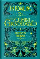 Animali fantastici. I crimini di Grindelwald. Screenplay originale by J. K. Rowling