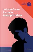La pace insopportabile by John le Carré