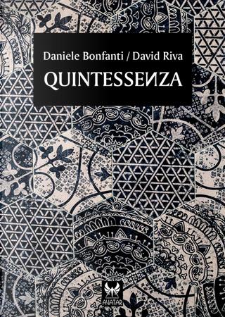 Quintessenza by Daniele Bonfanti, David Riva