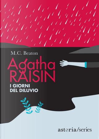 I giorni del diluvio. Agatha Raisin by M. C. Beaton