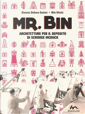 Mr. Bin. Architetture per il deposito di Scrooge McDuck by Giacomo Delbene Guidoni, Mila Nikolic
