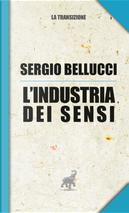 L'industria dei sensi by Sergio Bellucci