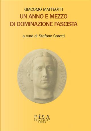 Un anno e mezzo di dominazione fascista by Giacomo Matteotti
