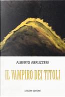 Il vampiro dei titoli by Alberto Abruzzese