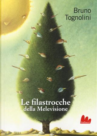 Le filastrocche della Melevisione by Bruno Tognolini, Giuliano Ferri