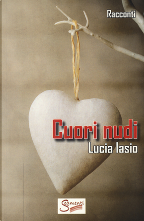 Cuori nudi by Lucia Iasio