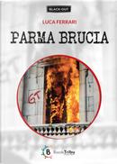 Parma brucia by Luca Ferrari