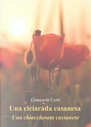 Una ciciaràda casanesa. Una chiacchierata cassanese by Giancarlo Corti