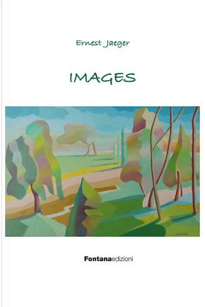 Images by Ernest Jaeger