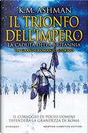 Il trionfo dell'impero. La caduta della Britannia by K. M. Ashman