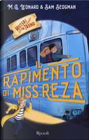 Il rapimento di Miss Reza. Misteri in treno. Vol. 2 by M. G. Leonard, Sam Sedgman