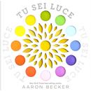 Tu sei luce by Aaron Becker
