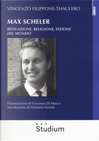 Max Scheler. Rivelazione, religione, visione del mondo