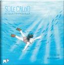Sole caldo acqua tranquilla by Elisa Mazzoli