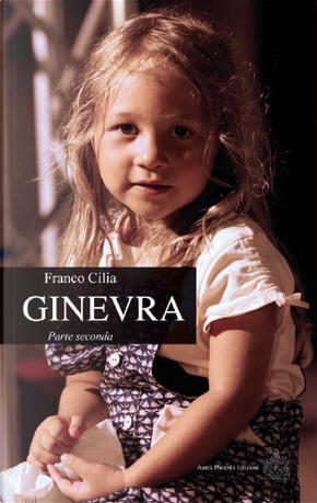 Ginevra. Parte seconda by Franco Cilia