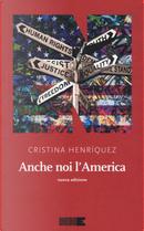 Anche noi l'America by Cristina Henríquez