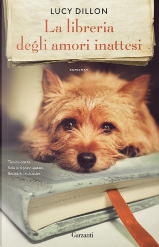 La libreria degli amori inattesi by Lucy Dillon