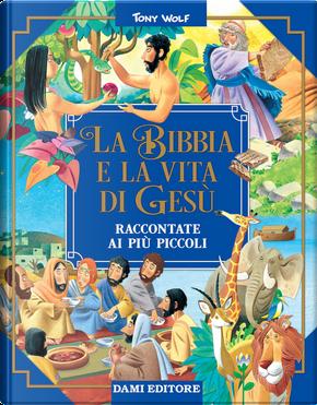 La Bibbia e la vita di Gesù raccontate ai più piccoli by Stelio Martelli