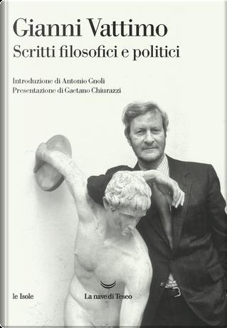 Scritti filosofici e politici by Gianni Vattimo