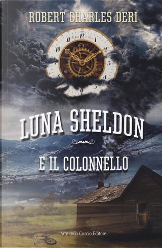 Luna Sheldon e il colonnello by Roberto Carlo Deri