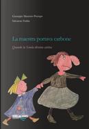La maestra portava carbone. Quando la scuola diventa cattiva by Giuseppe Maurizio Piscopo, Salvatore Ferlita