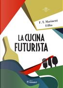 La cucina futurista by Filippo Tommaso Marinetti, Fillia