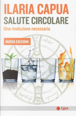 Salute circolare by Ilaria Capua