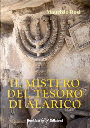 Il mistero del tesoro di Alarico by Maurizio Rosi