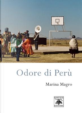 Odore di Perù by Marina Magro